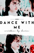 DANCE WITH ME ↬ H. POTTER, D. MALFOY by boldpotter