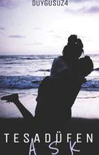 Tesadüfen Aşk by duygusuz4