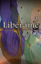 Libérame. by SapphireAZ