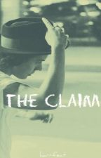 The Claim (Harry Styles Fanfic) / Düzenleniyor by Harrfect