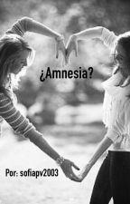 ¿Amnesia? [EN HIATUS] by Sofiapv2003