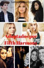 Adoptados por Fifth Harmony by lobocornio0327