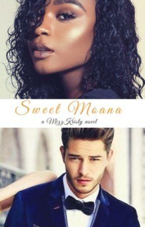 Sweet Moana (BWWM)|| Wattys2017 by MizzKristy