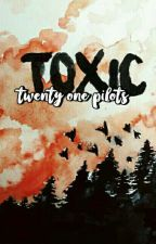 toxic; tøp by gonerdirtysoul