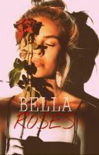 Bella Roses by rriihhnnaa