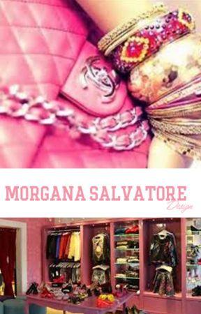 Morgana Salvatore Design by MorganaSalvatore
