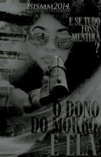 O Dono Do Morro E Ela by isismm2014