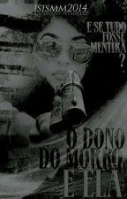 O Dono Do Morro E Ela by isismm2014