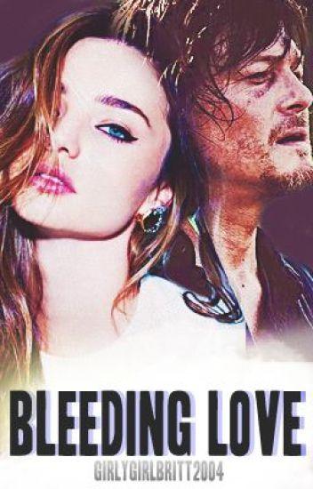 Bleeding Love (Daryl Dixon) #Wattys2014