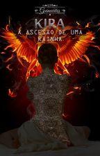 KIRA 3 - A ascensão de uma rainha (EM BREVE) by GJAguimaraes
