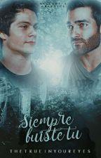"""Siempre fuiste tu""  by TheTrueInYourEyes"