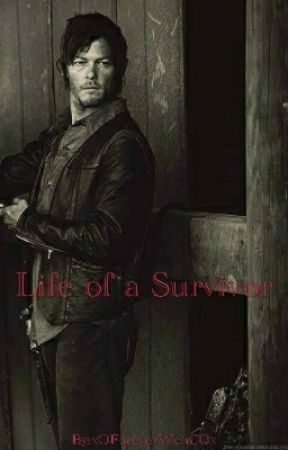 Life of a Survivor: A Battle Until The End (A Daryl Dixon Fanfiction) by xOForeverWeirdOx