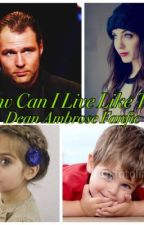 How Can I Live Like This? (Dean Ambrose Fanfic) by ambrollins124