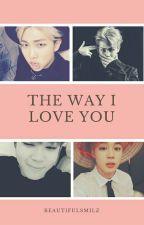 The Way I Love You«Minjoon» by beautifulsmilz