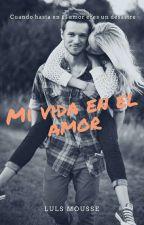 Mi vida en el amor by Antonella_Luna