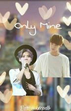 Only Mine OS (HunHan) by KXCPDB