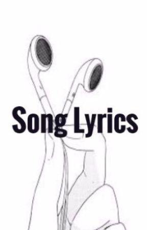 Song Lyrics by Shy_Akward_Person
