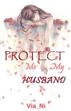 Protect Me My Husband by Via_Ni