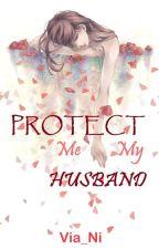 Protect Me My Husband by Via_Ni