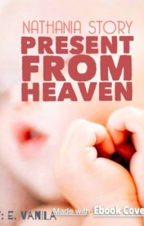 NATHANIA : Present From Heaven by womaninparadise