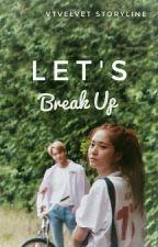 Let's Break Up [KaiStal] by VTvelvet