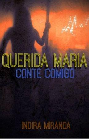 Querida Maria  (conte comigo) by dikilljoy