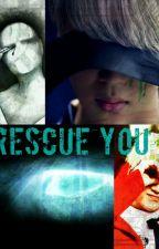 RESCUE YOU [YOONMIN] by HeRushMy