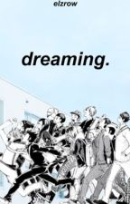 Dreaming ↣ Various Haikyuu by Elzrow