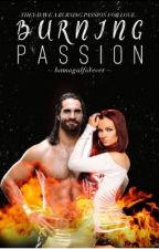 Burning Passion ▹ ROLLINS by bamagalforever
