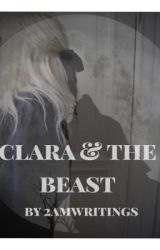 Clara & The Beast by 2amwritings