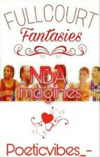 Full Court Fantasies  by PoeticVibes_-