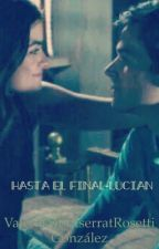 Hasta El Final - Lucian by ValeriaMontserratRos