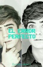 EL ERROR PERFECTO (JOS Y TU) HOT by sophi-villanela