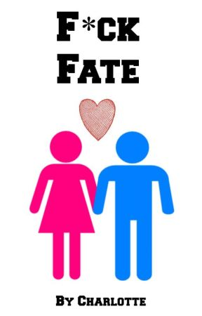 Fuck Fate by i-deactivated