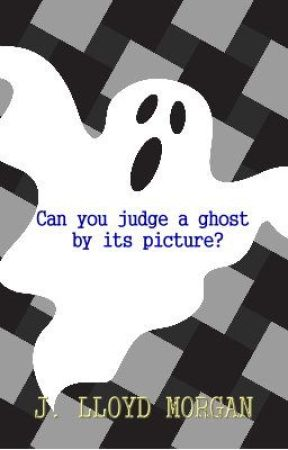 Can you judge a ghost by its picture? by jlloydmorgan