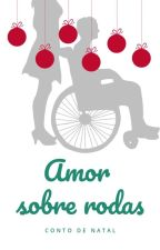 Amor Sobre Rodas - Um Conto De Natal by Imcida