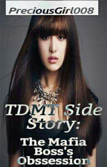 TDMT Side story: The Mafia Boss's Obsession - 앤 - Wattpad