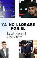 Ya No Llorare Por El..[Z.H] One-Shots by HeyHoralik