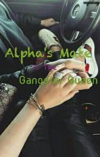 ALPHA's MATE IS A GANGTER QUEEN(COMPLETED) by vyvivy