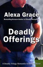 Excerpt from Deadly Offerings by Alexa Grace by AlexaGrace