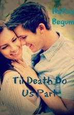 Till Death Do Us Part by wwm4hafz