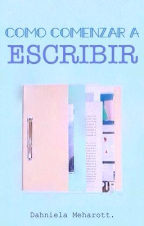 Cómo comenzar a escribir. by caroxale