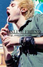 Online friend by cerymoss