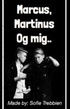 MARCUS, MARTINUS OG MIG.. by SofieTrebbien