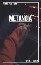 Metanoia : Daniel Veda  by AllyDelson