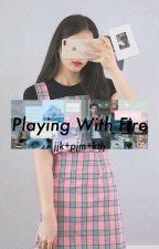Playing with fire •kth+jjk+pjm•  by jeonnieboo