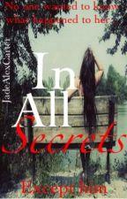 In All Secrets by JadeAlexCarter