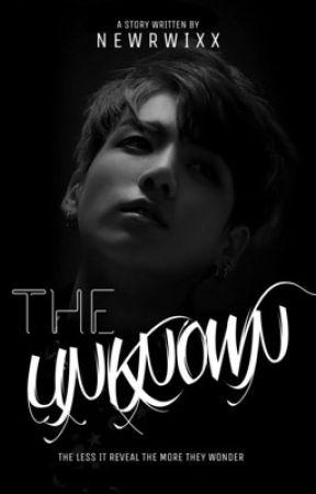 The Unknown + Hiatus by Newrwixx