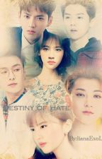 Destiny Of Hate by lianaExoL