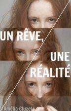 Un rêve, Une réalité by AmeliaCluz
